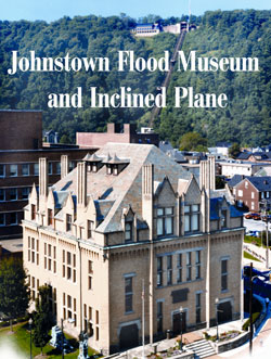 Johnstown Flood Museum & Inclined Plane